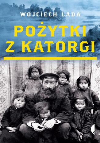 Okładka książki/ebooka Pożytki z katorgi