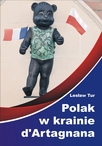 Okładka książki/ebooka Polak w krainie d'Artagnana