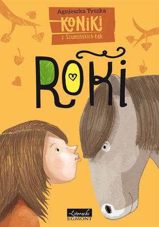 Okładka książki/ebooka Roki. Koniki z Szumińskich łąk
