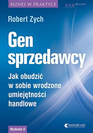 Okładka książki/ebooka Gen sprzedawcy. Jak obudzić w sobie wrodzone umiejętności handlowe. Wydanie II rozszerzone