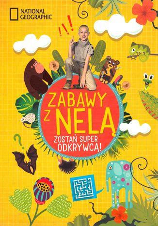 Okładka książki/ebooka Zabawy z Nelą. Zostań super odkrywcą