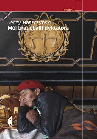 Okładka książki/ebooka Mój brat obalił dyktatora