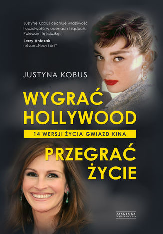 Okładka książki/ebooka Wygrać Hollywood, przegrać życie. 14 wersji życia gwiazd kina