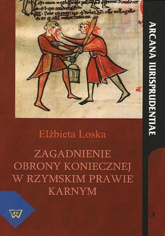 Okładka książki/ebooka Zagadnienie obrony koniecznej w rzymskim prawie karnym
