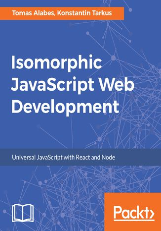 Okładka książki/ebooka Isomorphic JavaScript Web Development