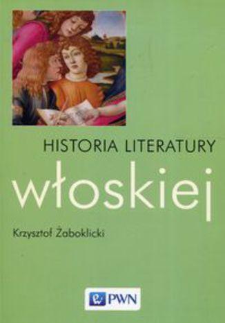 Okładka książki/ebooka Historia literatury włoskiej