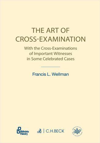 Okładka książki/ebooka The Art of Cross-Examination. Sztuka przesłuchania krzyżowego