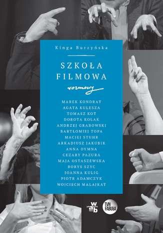 Okładka książki/ebooka Szkoła filmowa. Rozmowy