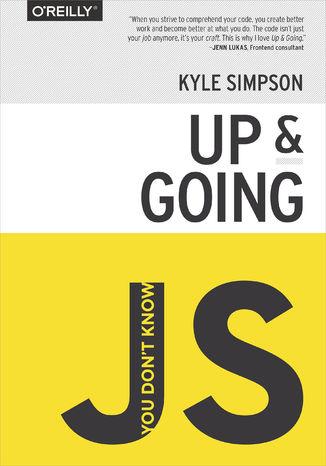 Okładka książki/ebooka You Don't Know JS: Up & Going