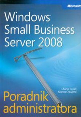 Okładka książki/ebooka Microsoft Windows Small Business Server 2008 Poradnik administratora + CD