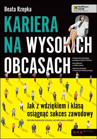 Okładka książki/ebooka Kariera na wysokich obcasach. Jak z wdziękiem i klasą osiągnąć sukces zawodowy