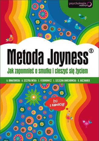 Okładka książki Metoda Joyness. Jak zapomnieć o smutku i cieszyć się życiem