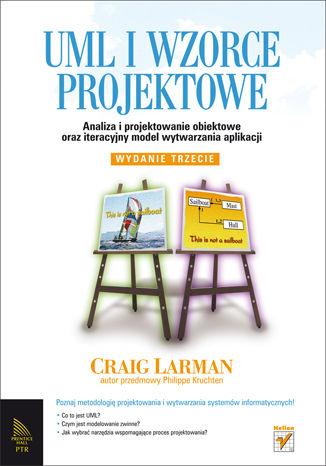 Okładka książki/ebooka UML i wzorce projektowe. Analiza i projektowanie obiektowe oraz iteracyjny model wytwarzania aplikacji. Wydanie III
