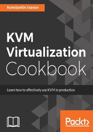 Okładka książki/ebooka KVM Virtualization Cookbook