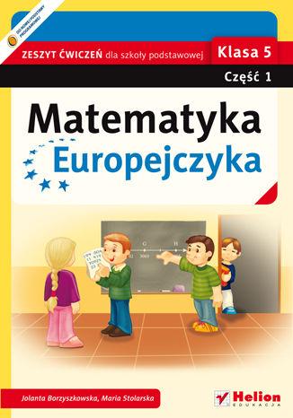 Okładka książki/ebooka Matematyka Europejczyka. Zeszyt ćwiczeń dla szkoły podstawowej. Klasa 5. Część 1