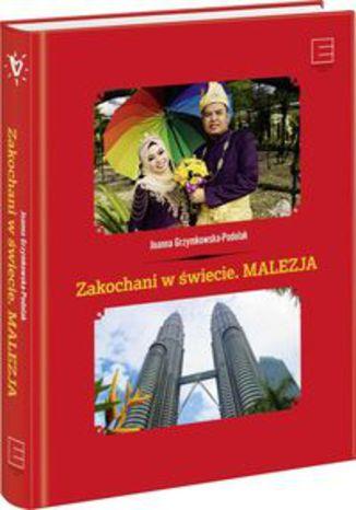 Okładka książki Zakochani w świecie Malezja