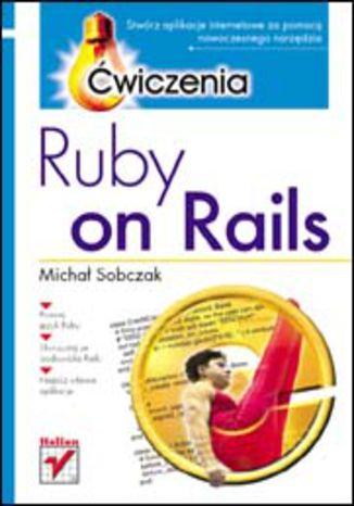 Okładka książki Ruby on Rails. Ćwiczenia