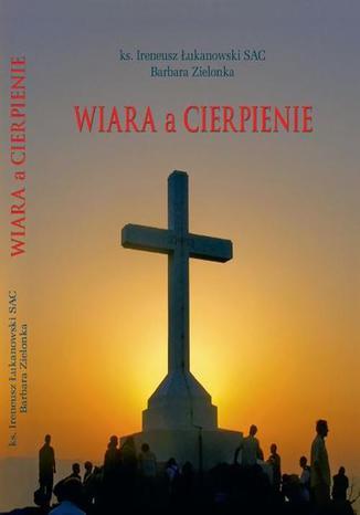 Okładka książki/ebooka Wiara a cierpienie