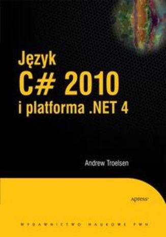 Okładka książki Język C# 2010 i platforma .NET 4