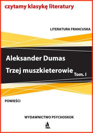 Okładka książki/ebooka Trzej muszkieterowie. Tom I