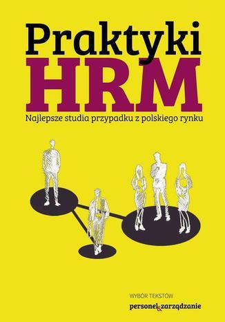 Okładka książki/ebooka Praktyki HRM  Najlepsze studia przypadku z polskiego rynku