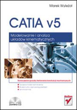 Okładka książki/ebooka CATIA v5. Modelowanie i analiza układów kinematycznych