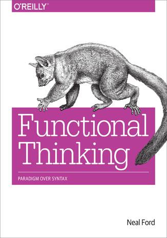 Okładka książki/ebooka Functional Thinking. Paradigm Over Syntax