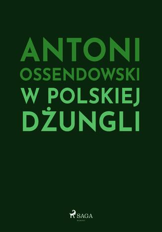 Okładka książki/ebooka W polskiej dżungli