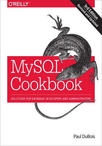 Okładka książki/ebooka MySQL Cookbook. Solutions for Database Developers and Administrators. 3rd Edition