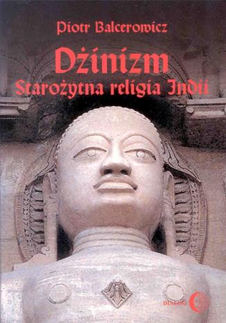 Okładka książki/ebooka Dżinizm. Starożytna religia Indii