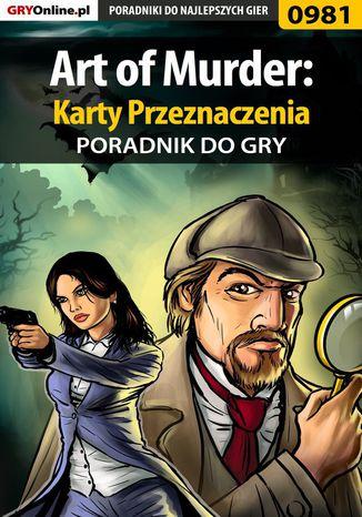 Okładka książki/ebooka Art of Murder: Karty Przeznaczenia - poradnik do gry