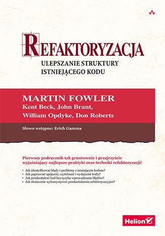 Okładka książki Refaktoryzacja. Ulepszanie struktury istniejącego kodu