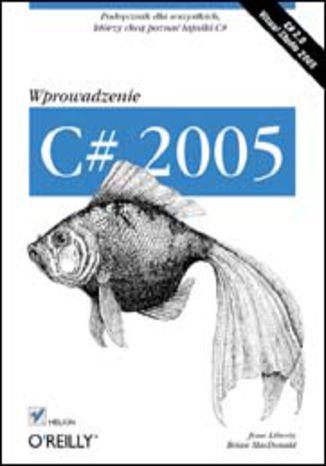 Okładka książki/ebooka C# 2005. Wprowadzenie
