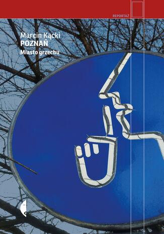 Okładka książki/ebooka Poznań. Miasto grzechu