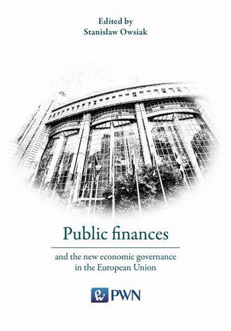 Okładka książki/ebooka Public finances and the new economic governance in the European Union