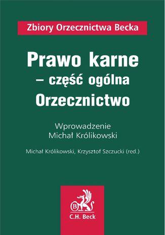 Okładka książki/ebooka Prawo karne - część ogólna. Orzecznictwo