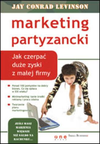 Okładka książki/ebooka Marketing partyzancki. Jak czerpać duże zyski z małej firmy