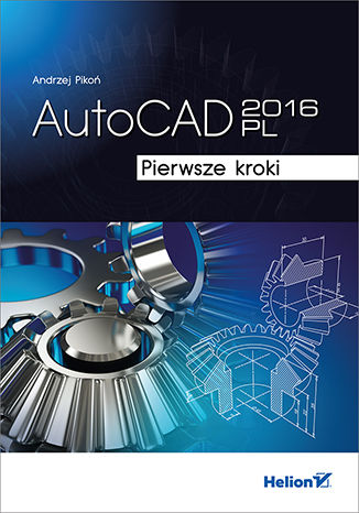 Okładka książki AutoCAD 2016 PL. Pierwsze kroki