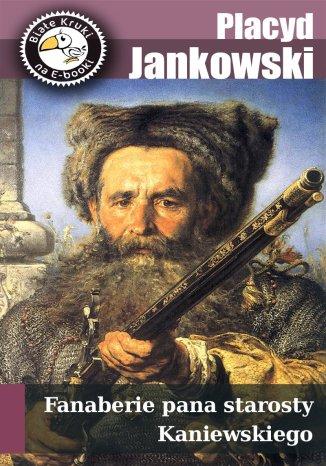 Okładka książki/ebooka Fanaberie pana starosty Kaniewskiego