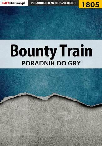 Okładka książki/ebooka Bounty Train - poradnik do gry