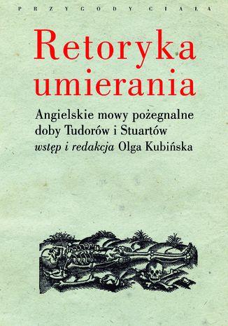 Okładka książki/ebooka Retoryka umierania