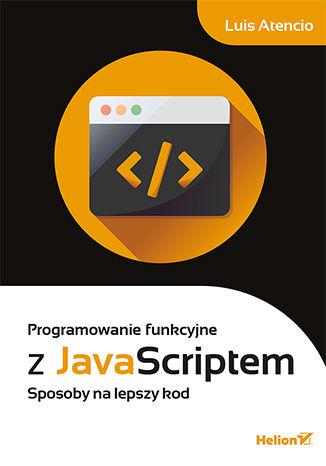 Okładka książki/ebooka Programowanie funkcyjne z JavaScriptem. Sposoby na lepszy kod