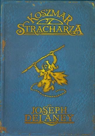 Okładka książki/ebooka Kroniki Wardstone 7. Koszmar stracharza
