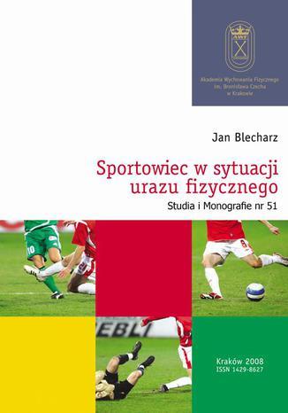 Okładka książki/ebooka Sportowiec w sytuacji urazu fizycznego