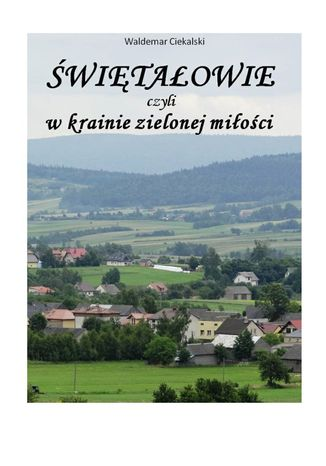 Okładka książki/ebooka Świętałowie czyli w krainie zielonej miłości