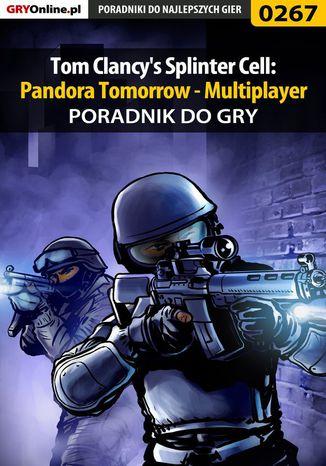 Okładka książki/ebooka Tom Clancy's Splinter Cell: Pandora Tomorrow - Multiplayer - poradnik do gry