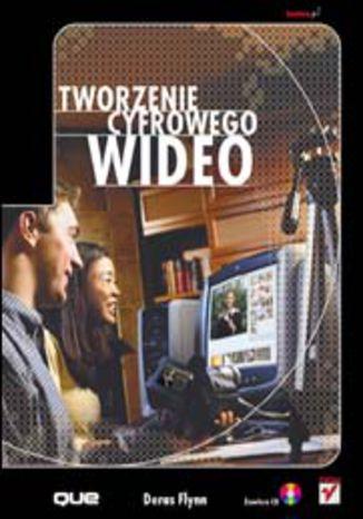 Okładka książki/ebooka Tworzenie cyfrowego wideo