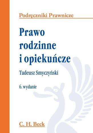 Okładka książki/ebooka Prawo rodzinne i opiekuńcze. Wydanie 6