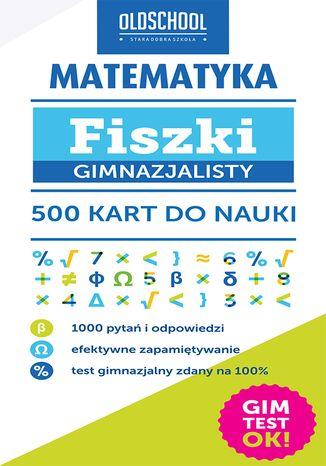 Okładka książki/ebooka Matematyka. Fiszki gimnazjalisty. 500 kart do nauki