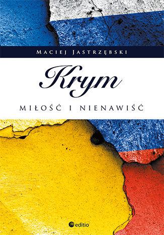 Okładka książki Krym: miłość i nienawiść